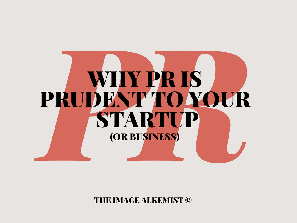 why PR is prudent for your startup_or business